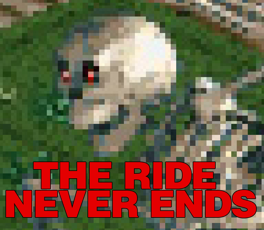 THE RIDE NEVER ENDS